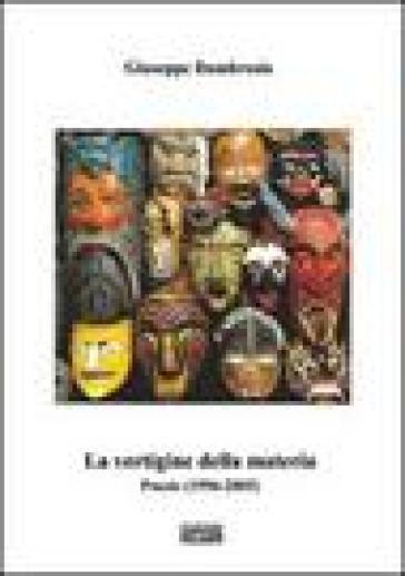 La vertigine della materia. Poesie (1996-2005) - Giuseppe Dambrosio |