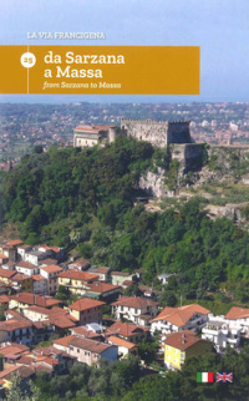 La via Francigena. Ediz. italiana e inglese. 25: Da Sarzana a Massa