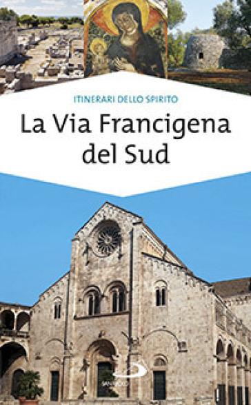 La via Francigena del sud. Verso Gerusalemme - Monica D'Atti | Rochesterscifianimecon.com