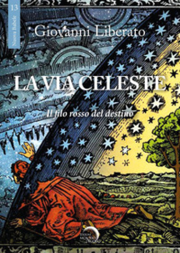 La via celeste. Il filo rosso del destino - Giovanni Liberato | Thecosgala.com