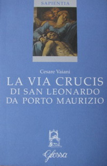 La via crucis di San Leonardo da Porto Maurizio - Cesare Vaiani | Jonathanterrington.com