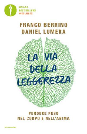 La via della leggerezza. Perdere peso nel corpo e nell'anima - Franco Berrino | Thecosgala.com