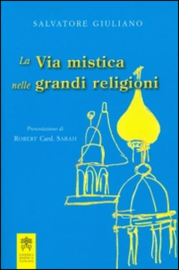 La via mistica nelle grandi religioni - Salvatore Giuliano | Kritjur.org