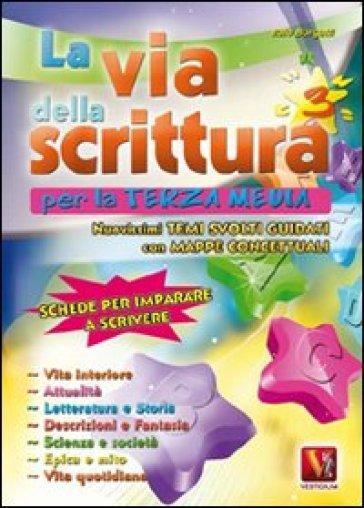 La via della scrittura. Per la 3ª classe della Scuola media - Italo Borgatti  