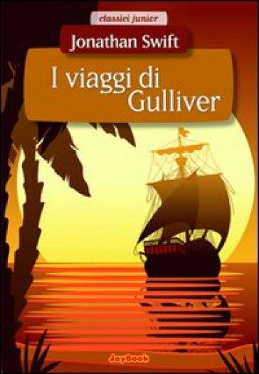 I viaggi di Gulliver. Ediz. illustrata - Jonathan Swift  