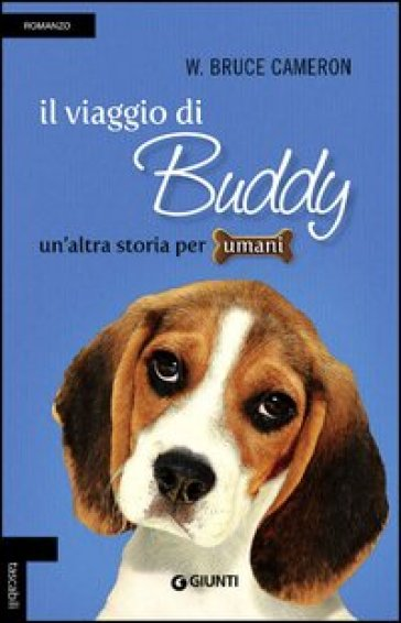 Il viaggio di Buddy. Un'altra storia per umani - W. Bruce Cameron |
