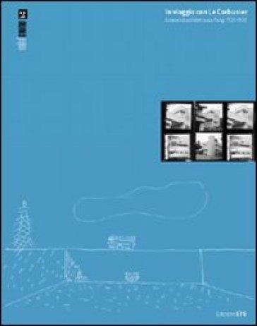 In viaggio con Le Corbusier. Itinerari di architettura a Parigi 1920-1930 - S. Caccia   Rochesterscifianimecon.com
