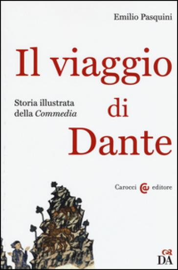 Il viaggio di Dante. Storia illustrata della «Commedia» - Emilio Pasquini   Thecosgala.com