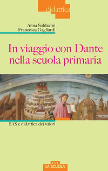 In viaggio con Dante nella scuola primaria. EAS e didattica dei valori - Anna Soldavini | Ericsfund.org