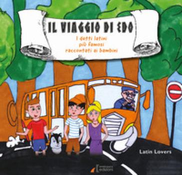 Il viaggio di Edo. I detti latini più famosi raccontati ai bambini - LATIN LOVERS | Thecosgala.com