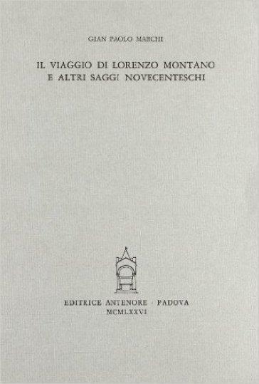 Il viaggio di Lorenzo Montano e altri saggi novecenteschi - G. Paolo Marchi |