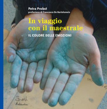 In viaggio con il Maestrale. Il colore dele emozioni - Petra Probst   Rochesterscifianimecon.com