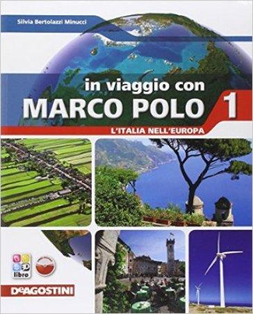 In viaggio con Marco Polo. L'Italia nell'Europa. Con Regioni d'Italia-Atlante-Carte mute. Per la Scuola media. Con e-book. Con espansione online. 1.