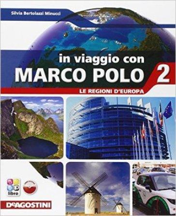 In viaggio con Marco Polo. Con Atlante-Regioni d'Europa-Carte mute. Per la Scuola media. Con e-book. Con espansione online. 2.