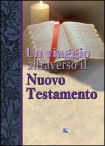 Un viaggio attraverso il Nuovo Testamento