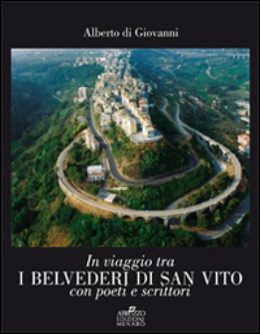 In viaggio tra i belvederi di San Vito con poeti e scrittori - Alberto Di Giovanni |