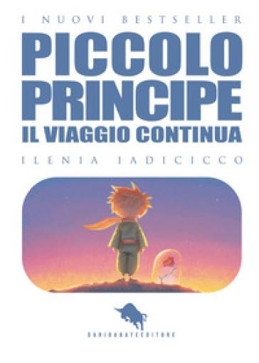 Il viaggio continua... Il piccolo principe. 2. - Ilenia Iadicicco  