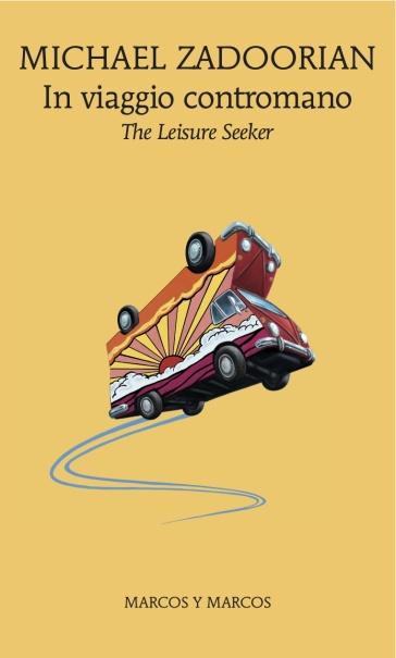 In viaggio contromano. The leisure seeker - Michael Zadoorian |