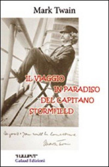 Il viaggio in paradiso del Capitano Stormfield - Mark Twain |