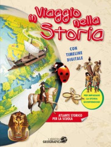 In viaggio nella storia. Atlante storico scolastico. Ediz. a colori. Con espansione online