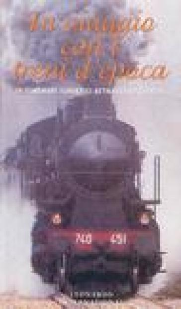 In viaggio con i treni d'epoca. 18 itinerari turistici attraverso l'Italia - Enzo Bernardini | Rochesterscifianimecon.com