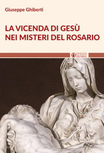 La vicenda di Gesù nei misteri del rosario