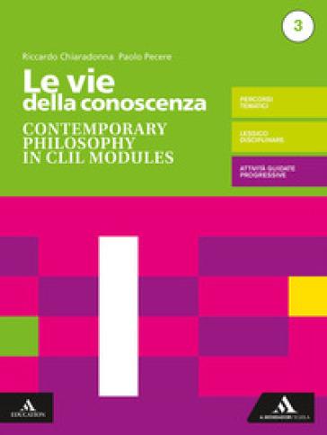 Le vie della conoscenza. Contemporary philosophy in CLIL modules. Per le Scuole superiori. Con e-book. Con espansione online - Riccardo Chiaradonna |