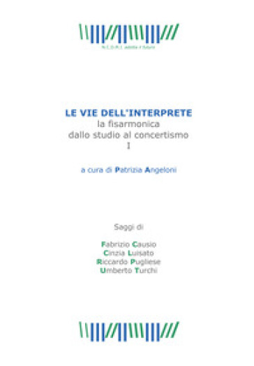 Le vie dell'interprete. La fisarmonica dallo studio al concertismo. 1. - Fabrizio Causio |