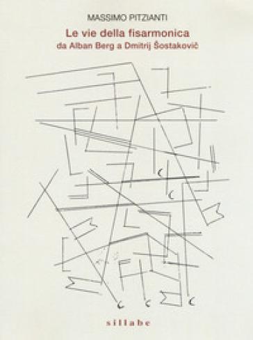 Le vie della fisarmonica da Alban Berg a Dmitrij Sostakovic - Massimo Pitzianti  