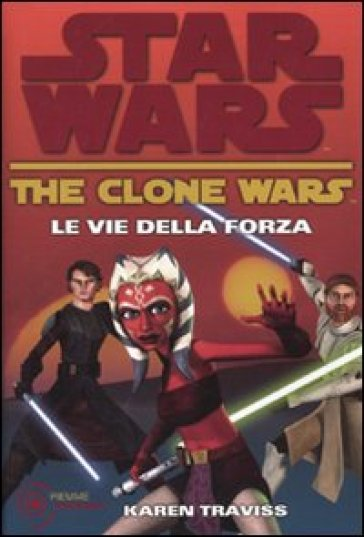 Le vie della forza. The clone wars. Star wars. 3.