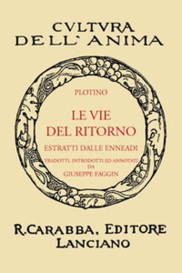 Le vie del ritorno (rist. anast. 1938). Ediz. in facsimile - Plotino |