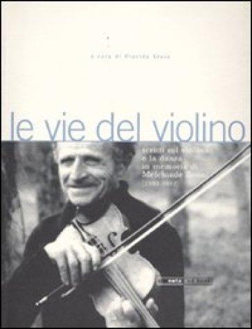 Le vie del violino. Scritti sul violino e la danza in memoria di Melchiade Benni (1902-1992). Con 2 CD Audio - P. Staro | Rochesterscifianimecon.com