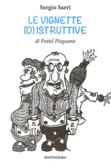 Le vignette (d)istruttive di fratel Pisquano - Sergio Sarri   Rochesterscifianimecon.com