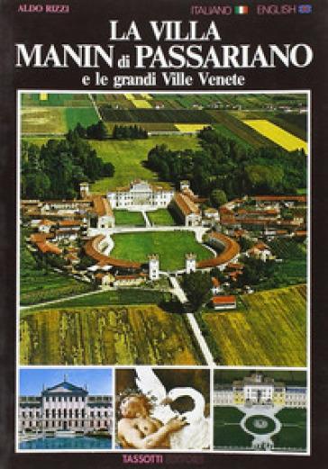 La villa Manin di Passariano e le grandi Ville venete. Ediz. italiana e inglese - Aldo Rizzi | Rochesterscifianimecon.com