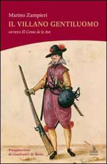 Il villano gentiluomo ovvero El Conte de le Ave - Marino Zampieri |
