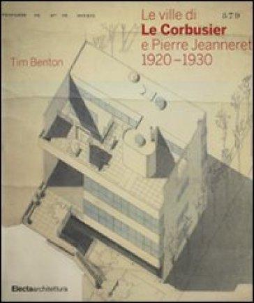 Le ville di Le Corbusier e Pierre Jeanneret (1920-1930) - Tim Benton  