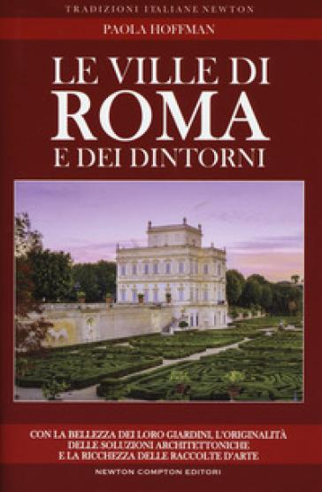 Le ville di Roma e dei dintorni. Storia, arte e curiosità - Paola Hoffmann pdf epub