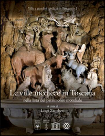 Le ville medicee in Toscana nella lista del patrimonio mondiale - Luigi Zangheri  