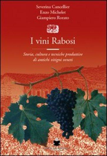 I vini rabosi. Storia, cultura e tecniche produttive di antichi vitigni veneti - Giampiero Robatto | Thecosgala.com