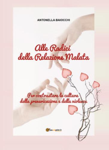 La violenza non ha sesso. Alle radici della relazione malata - Antonella Baiocchi | Kritjur.org