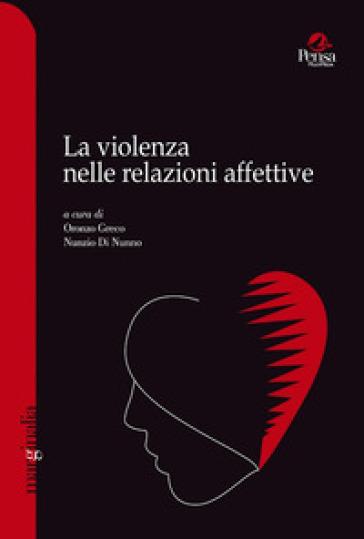 La violenza nelle relazioni affettive - O. Greco |