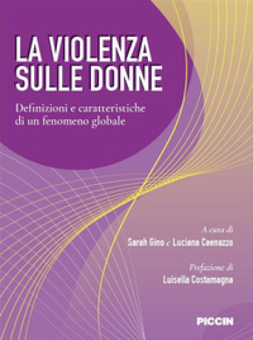 La violenza sulle donne. Definizioni e caratteristiche di un fenomeno globale - S. Gino |