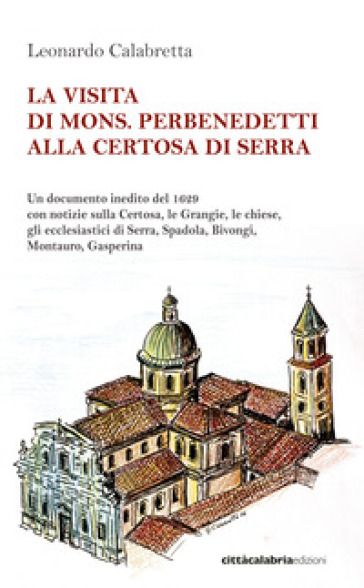 La visita di mons. Perbenedetti alla Certosa di Serra - Leonardo Calabretta  