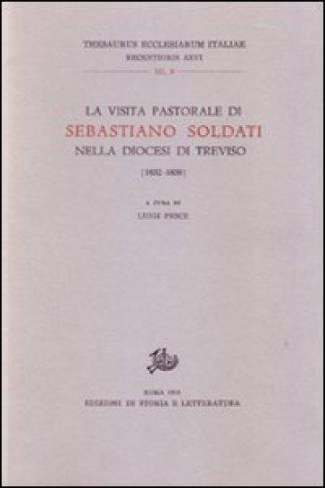 La visita pastorale di Sebastiano Soldati nella diocesi di Treviso (1832-1838) - L. Pesce |