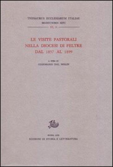 Le visite pastorali nella diocesi di Feltre dal 1857 al 1899 - G. M. Dal Molin | Kritjur.org