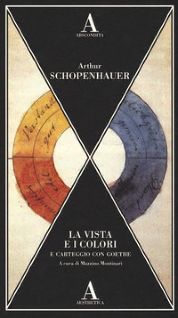 La vista e i colori-Carteggio con Goethe - Arthur Schopenhauer   Rochesterscifianimecon.com