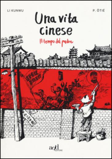 Una vita cinese. 1: Il tempo del padre - Li Kunwu   Ericsfund.org