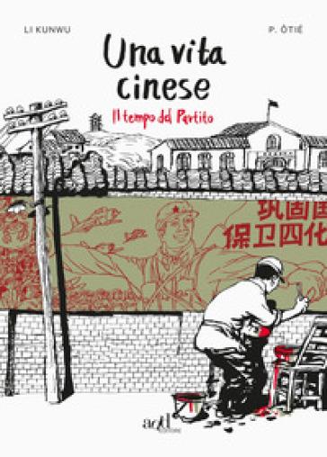 Una vita cinese. 2: Il tempo del partito - Li Kunwu pdf epub