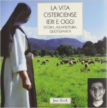 La vita cisterciense ieri e oggi. Storia, architettura, quotidianità - C. Stercal pdf epub