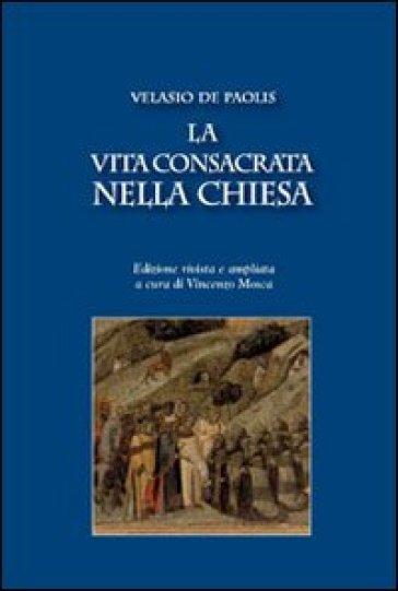 La vita consacrata nella Chiesa - Velasio De Paolis |
